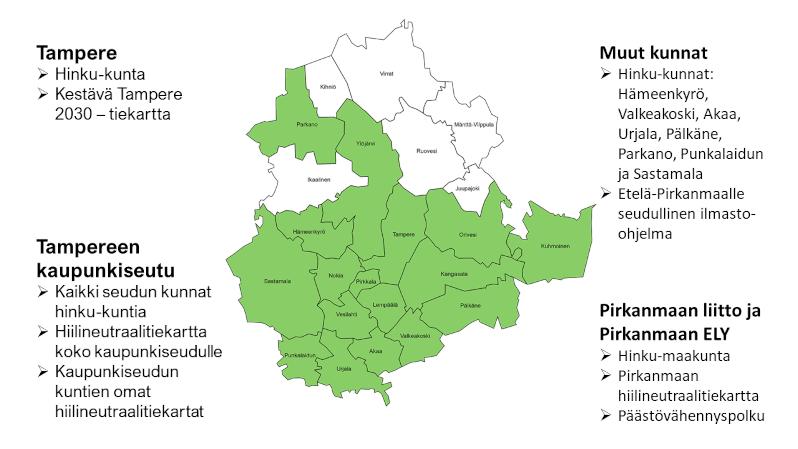 Pirkanmaan HINKU- kunnat, eli hiilineutraaliuteen tähtäävät kunnat. HINKU-kuntia Pirkanmaalla ovat: Tampere, Tampereen kaupunkiseudun kaikki kunnat, Hämeenkyrö, Valkeakoski, Akaa, Urjala, Pälkäne, Punkalaidun, ja Sastamala.